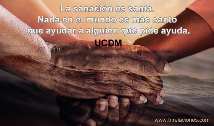 La sanación es santa. Nada en el mundo es más santo que ayudar a alguien que pide ayuda.