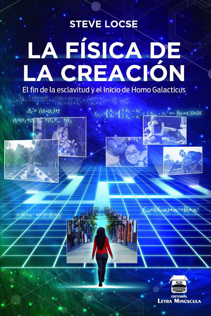 Lanzamiento: Libro Física de la Creación. Steve Locse