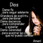 Dios dame fé, paciencia, serenidad