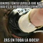 Al próximo tonto que nos diga cual es el verdadero feminismo. Zas en toda la boca.