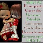 Amistad es una puerta que se abre, una mano extendida, una sonrisa que te alienta, una que te anima, en resumen amistad eres tú.