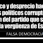 Asco y Desprecio hacia los politicos corruptos, sean del partido que sean. Sois la verguenza de España.
