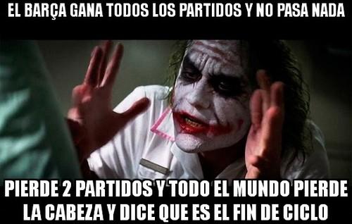 El Barça gana todos los partidos y no pasa nada. Pierde 2 partidos y todo el mundo pierde la cabeza y dice que es el fin de ciclo.