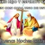 Buenas Noches Padre Hijo y Espiritu Santo