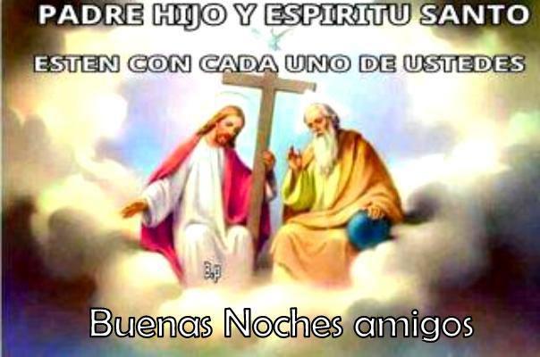 Buenas Noches Amigos. Padre Hijo y Espiritu Santo esten con cada uno de ustedes. Que descansen.