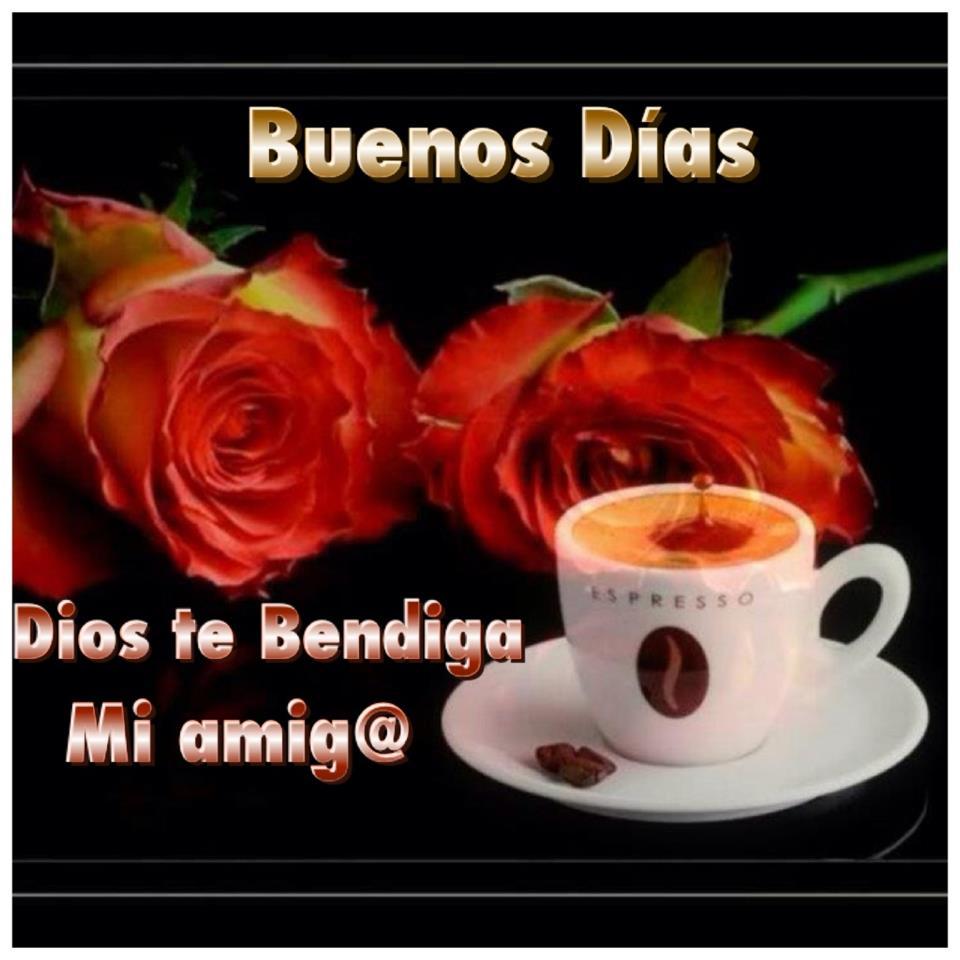 Buenos Días. Dios te bendiga