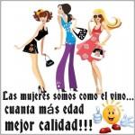 Las mujeres somos como el vino...