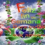 Feliz Fin de Semana para todos mis amig@