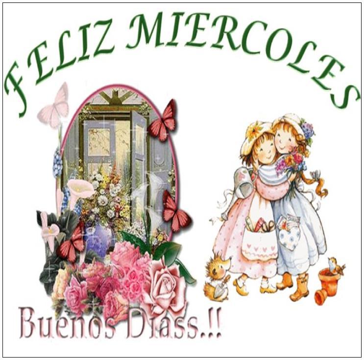 Buenos Días. Feliz Miércoles