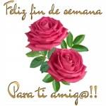 Feliz Fin de Semana para tí amig@