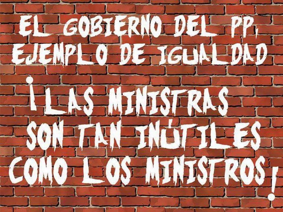 El Gobierno del PP, ejemplo de Igualdad. Las ministras son tan inútiles como los ministros.