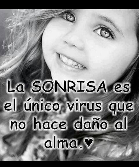 La sonrisa es el único virus que no hace daño al alma