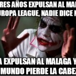 Hace tres años expulsan al Mallorca de Europa League, nadie dice nada. Ahora expulsan al Málaga y todo el mundo pierde la cabeza.