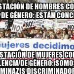 Manifestación de hombres contra la violencia de género: Están concienciados. Manifestación de mujeres contra la violencia de Género: Somos unas feminazis discriminadoras.