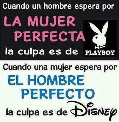 La mujer y el hombre perfecto. La mujer perfecta la culpa es de...Cuando una mujer espera por el hombre perfecto, la culpa es de Disney.