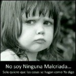 No soy Ninguna Malcriada...