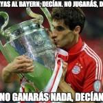 No vayas al Bayern decian