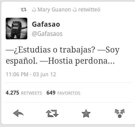 Estudias o Trabajas. Soy español- Hostia perdona...