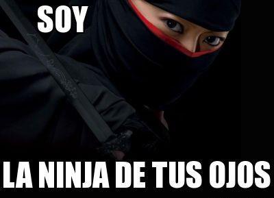 Soy la Ninja de tus ojos
