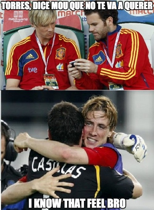 Torres, dice Mou que no te va a querer. I Know that feel Bro.