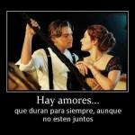 Hay Amores....que duran para siempre, aunque no estén juntos.