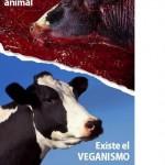 Existe la explotación animal. Existe el Veganismo. No existe una tercera opción. Tu comida, era alguien, tenía un rostro.