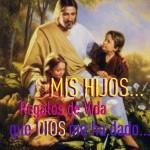 Mis Hijos...Regalos de Vida que Dios me ha dado...