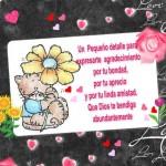 Un Pequeño Detalle para expresarte agradecimiento por tu bondad, por tu aprecio y por tu linda amistad. Que Dios te bendiga abundantemente.