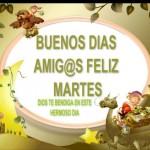 Buenos Días Amig@s. Feliz Martes.