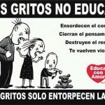 Los Gritos no educan.
