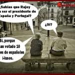 Sabias que Rajoy va a ser presidente de España y Portugal? Sí, porque le han votado 10 millones de españoles i-lusos.