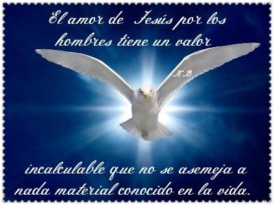 El amor de Jesús por los hombres tiene un valor incalculable que no se asemeja a nada material conocido en la vida.
