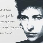 Un hombre tiene éxito cuando se levanta por la mañana y se acuesta por la noche y entre esas dos cosas hace lo que quiere hacer. Bob Dylan