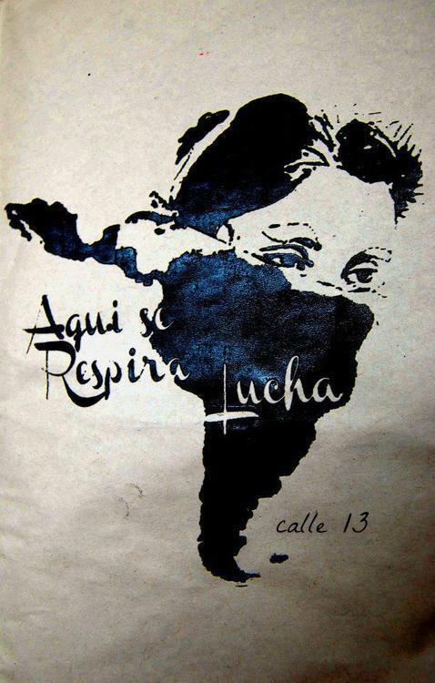 Aquí se respira lucha. Calle 13