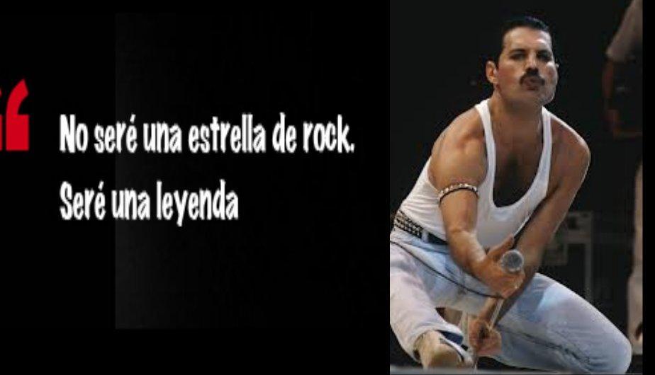 No seré una estrella de Rock. Seré una leyenda. Freddie Mercury