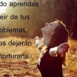 Reír de tus problemas
