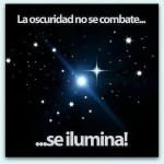 La oscuridad no se combate...