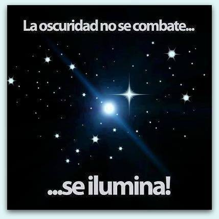 La oscuridad no se combate...Se ilumina