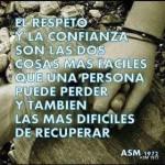 El respeto y la confianza son las dos cosas mas fáciles que una persona puede perder y también las mas difíciles de recuperar.