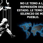 No le temo a la represión del estado, le temo al silencio de mi pueblo.