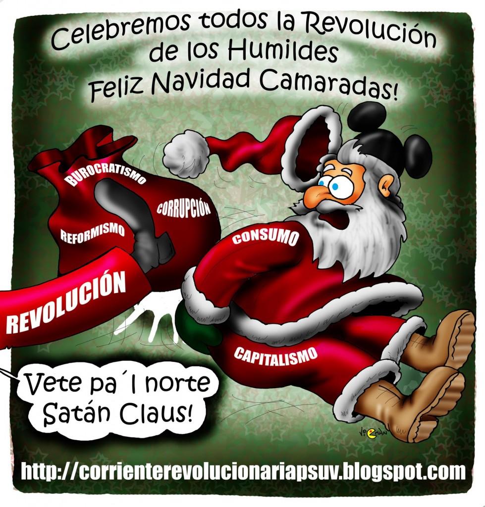 Feliz Navidad. Celebremos todos la Revolución de los Humildes. Feliz Navidad Camaradas.