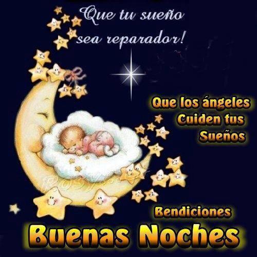 Que tu sueño sea reparador. Que los ángeles cuiden tus sueños. Bendiciones Buenas Noches.