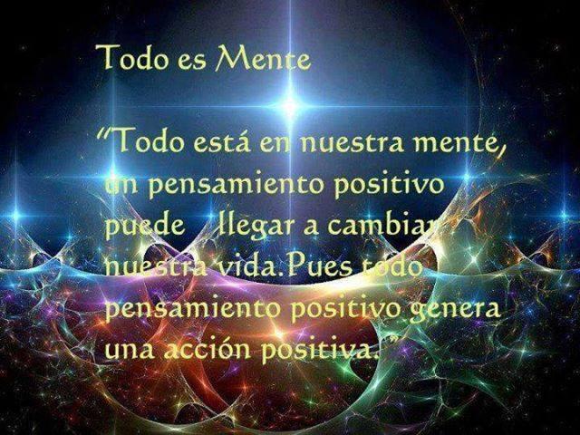 Todo está en nuestra mente, un pensamiento positivo puede llegar a cambiar nuestra vida. Pues todo pensamiento positivo genera una acción positiva.