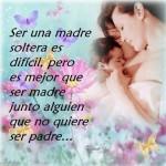 Ser una madre soltera es difícil, pero es mejor que ser madre junto alguien que no quiere ser padre...