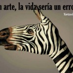 Sin arte, la vida sería un error. Nietzche