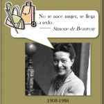 Simone de Beauvoir. No se nace mujer, se llega a serlo.