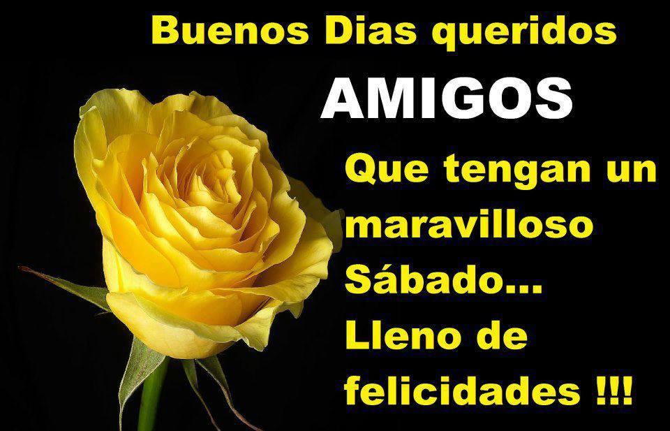 Buenos Días queridos amigos. Que tengan un maravilloso Sábado... Lleno de felicidades!!!