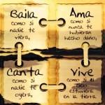 Baila, Ama, Canta y Vive