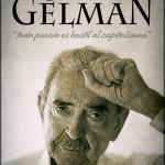 Juan Gelman. Toda poesía es hostil al capitalismo.