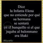 Dice La Infanta Elena...